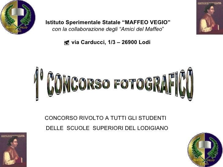 """1° CONCORSO FOTOGRAFICO Istituto Sperimentale Statale """"MAFFEO VEGIO"""" con la collaborazione degli """"Amici del Maffeo """"    v..."""