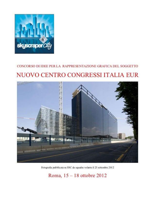 CONCORSO DI IDEE PER LA RAPPRESENTAZIONE GRAFICA DEL SOGGETTONUOVO CENTRO CONGRESSI ITALIA EUR            Fotografia pubbl...
