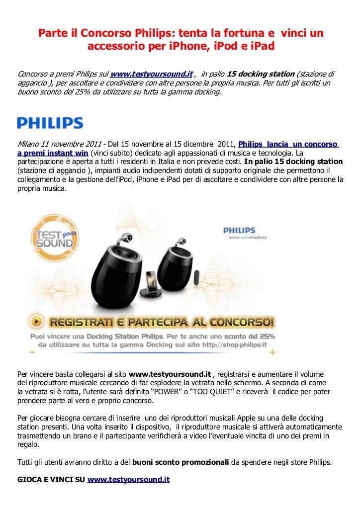 Parte il Concorso Philips: tenta la fortuna e vinci un                accessorio per iPhone, iPod e iPadConcorso a premi P...