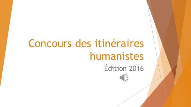 Concours des itinéraires humanistes Édition 2016