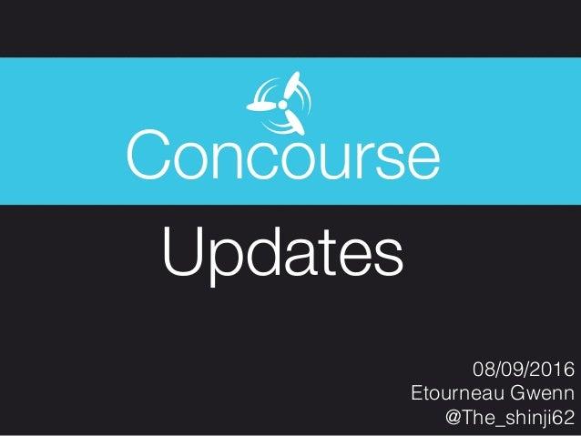 08/09/2016 Etourneau Gwenn @The_shinji62 Concourse Updates