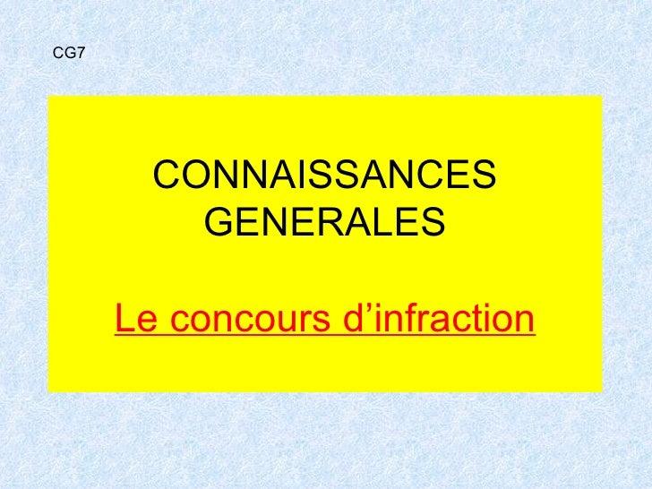 CONNAISSANCES GENERALES Le concours d'infraction CG7