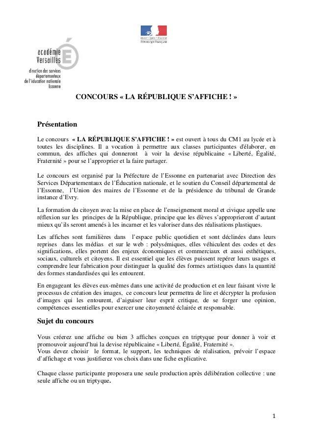 1 CONCOURS « LA RÉPUBLIQUE S'AFFICHE ! » Présentation Le concours « LA RÉPUBLIQUE S'AFFICHE ! » est ouvert à tous du CM1 a...