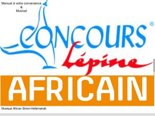 Manuel à votre convenance & Musical Musique African Simon-Hafannanah