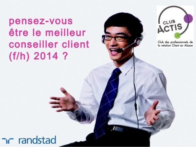 pensez-vous être le meilleur conseiller client (f/h) 2014 ?