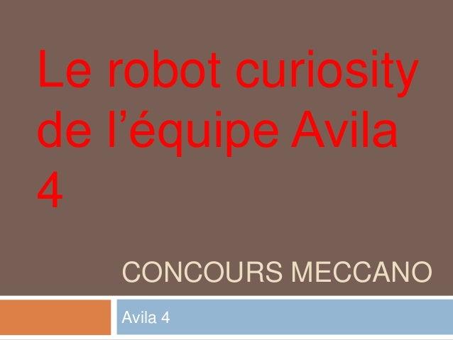 Le robot curiosityde l'équipe Avila4   CONCOURS MECCANO   Avila 4
