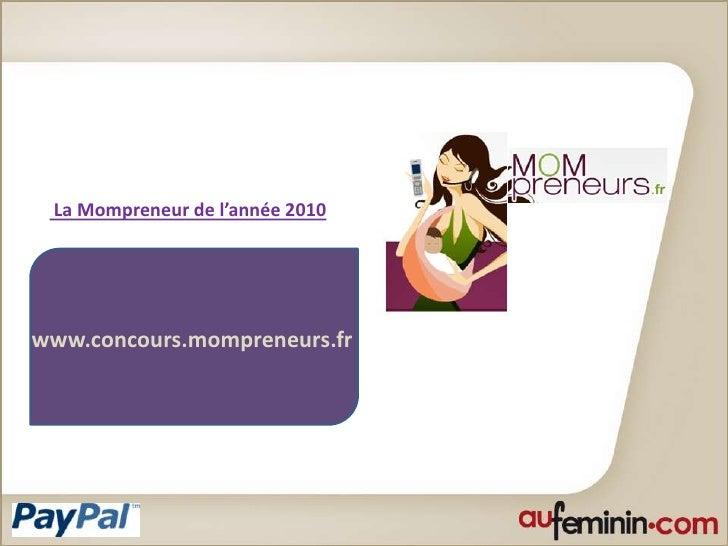 La Mompreneur de l'année 2010<br />www.concours.mompreneurs.fr<br />