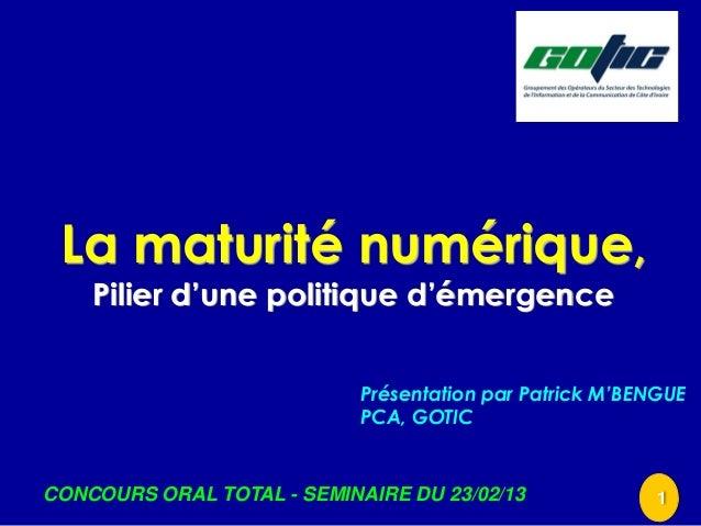 La maturité numérique,    Pilier d'une politique d'émergence                            Présentation par Patrick M'BENGUE ...