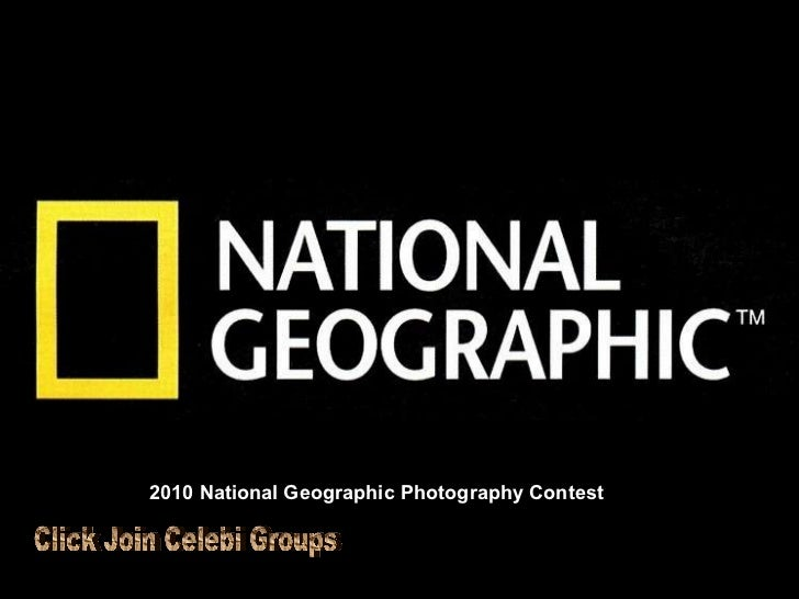 Album photo par Jojo et Gilles 2010 National Geographic Photography Contest Click Join Celebi Groups