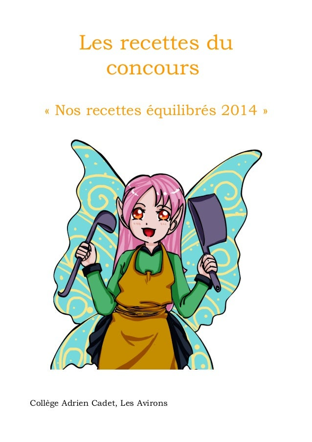 Les recettes du  concours  « Nos recettes équilibrés 2014 »  Collège Adrien Cadet, Les Avirons