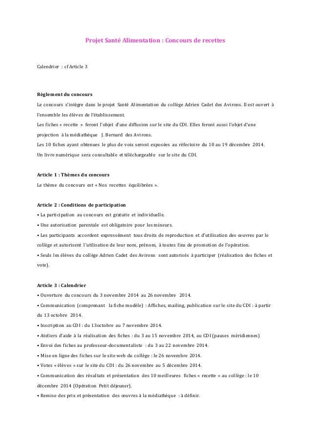 Projet Santé Alimentation : Concours de recettes  Calendrier : cf Article 3  Règlement du concours  Le concours s'intègre ...