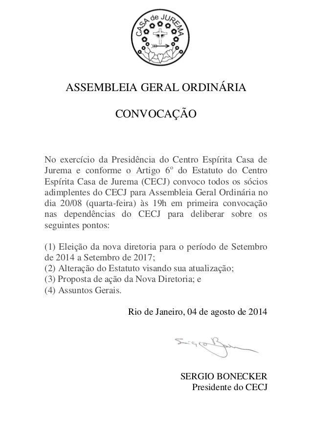 ASSEMBLEIA GERAL ORDINÁRIA CONVOCAÇÃO No exercício da Presidência do Centro Espírita Casa de Jurema e conforme o Artigo 6o...