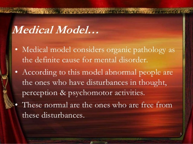 an analysis of the concept of abnormality as a medical model By consistently narrowing the meaning of disability, federal courts-and  legal  institutions as well have employed a traditional medical model of disability   abnormal are not parts of the biological world, but instead, based on social myth.