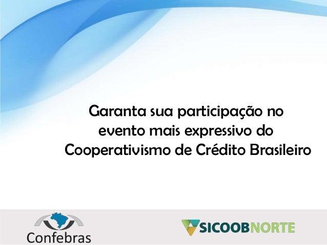 Garanta sua participação no evento mais expressivo do Cooperativismo de Crédito Brasileiro