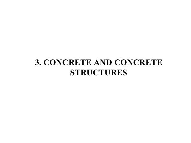3. CONCRETE AND CONCRETE STRUCTURES