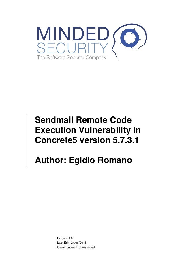 Edition: 1.0 Last Edit: 24/06/2015 Cassification: Not restricted Sendmail Remote Code Execution Vulnerability in Concrete5...