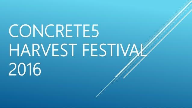 CONCRETE5 HARVEST FESTIVAL 2016