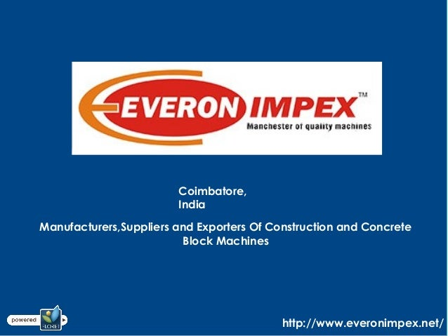 Coimbatore, India Manufacturers,Suppliers and Exporters Of Construction and Concrete Block Machines http://www.everonimpex...