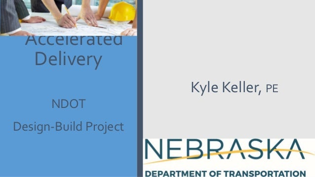 Accelerated Delivery NDOT Design-Build Project Kyle Keller, PE