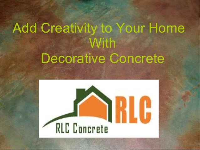 Add Creativity to Your Home With Decorative Concrete