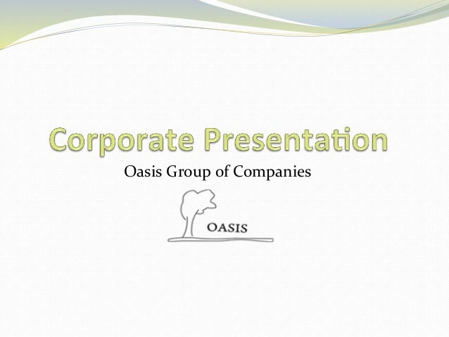Oasis	   Group	   of	   Companies
