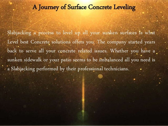 A Journey of Surface Concrete Leveling Slabjacking a process to level up all your sunken surfaces is what Level best Concr...