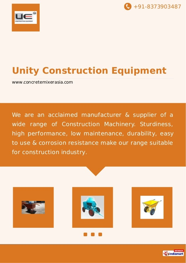 +91-8373903487 Unity Construction Equipment www.concretemixerasia.com We are an acclaimed manufacturer & supplier of a wid...
