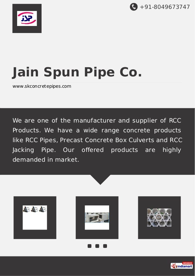 +91-8049673747 Jain Spun Pipe Co. www.skconcretepipes.com We are one of the manufacturer and supplier of RCC Products. We ...