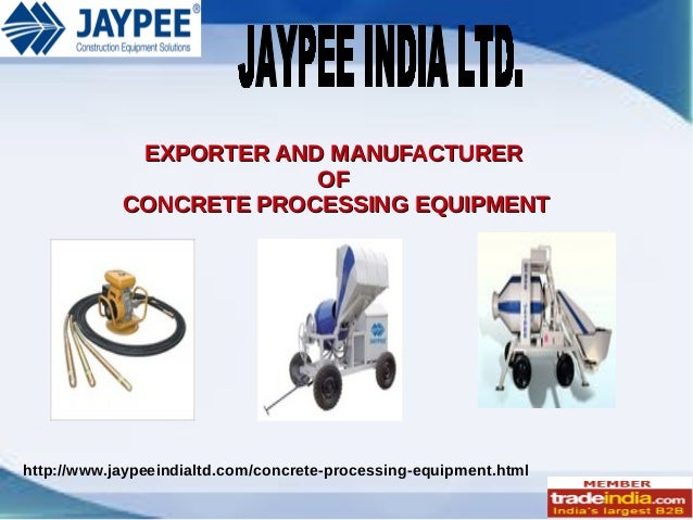 EXPORTER AND MANUFACTURER OF CONCRETE PROCESSING EQUIPMENT  http://www.jaypeeindialtd.com/concrete-processing-equipment.ht...