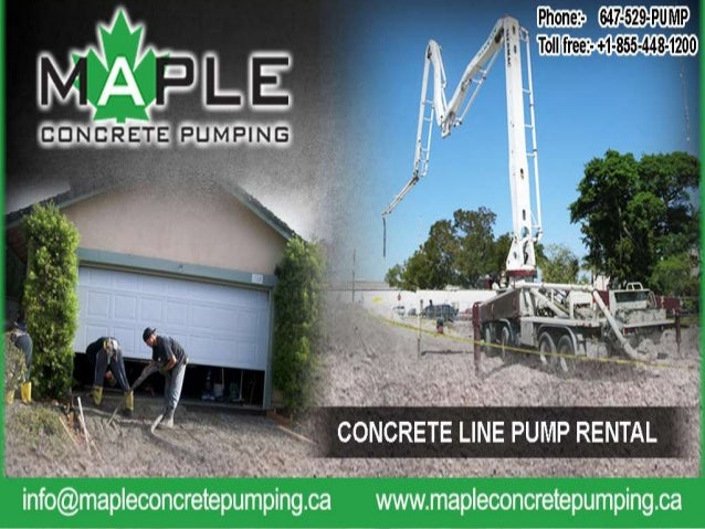 Toronto's Best Line Pump Rental Services We at Maple Concrete Pumping are providing the best, fastest and satisfactory ser...