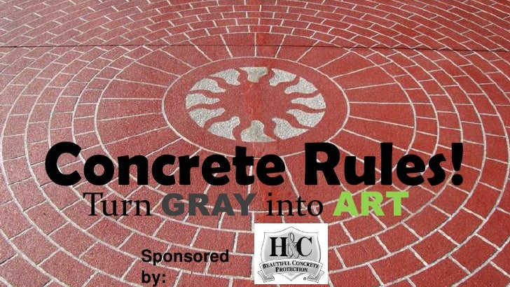 Concrete Rules!<br />TurnGRAYintoART<br />Sponsored by:<br />