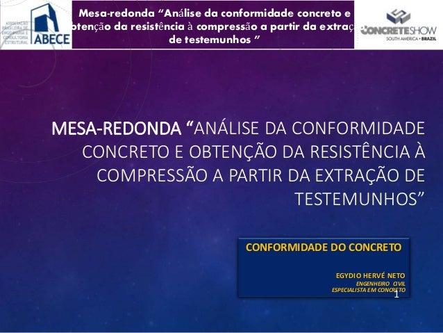 """Mesa-redonda """"Análise da conformidade concreto e obtenção da resistência à compressão a partir da extração de testemunhos ..."""
