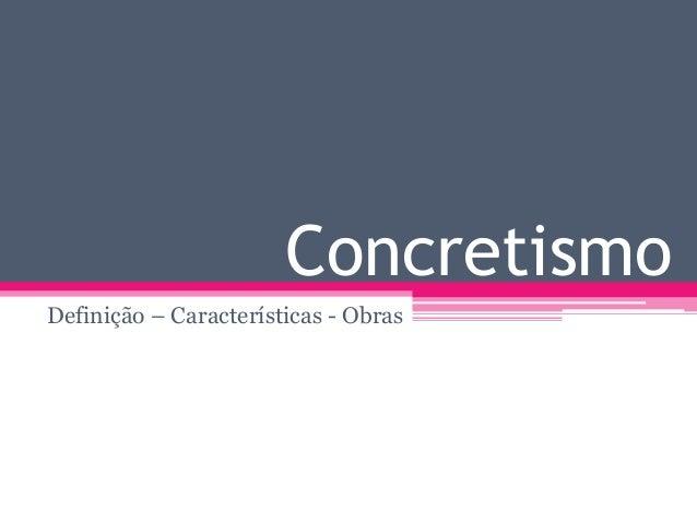 ConcretismoDefinição – Características - Obras
