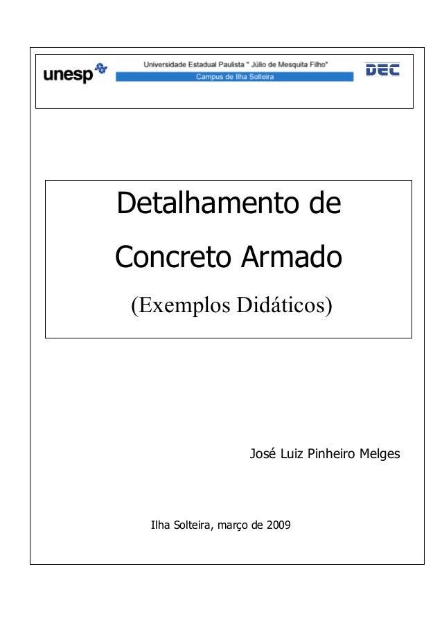 Detalhamento deConcreto Armado (Exemplos Didáticos)                      José Luiz Pinheiro Melges   Ilha Solteira, março ...
