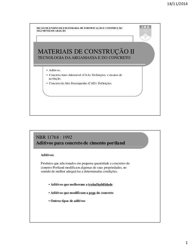 18/11/2014 1 SEÇÃO DE ENSINO DE ENGENHARIA DE FORTIFICAÇÃO E CONSTRUÇÃO MAJ MONIZ DE ARAGÃO MATERIAIS DE CONSTRUÇÃO II TEC...