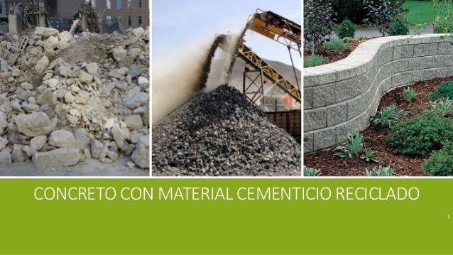 CONCRETO CON MATERIAL CEMENTICIO RECICLADO l