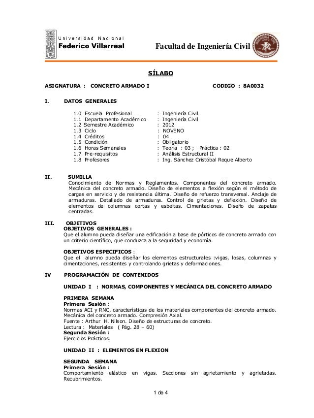 1 de 4 SÍLABO ASIGNATURA : CONCRETO ARMADO I CODIGO : 8A0032 I. DATOS GENERALES 1.0 Escuela Profesional : Ingeniería Civil...