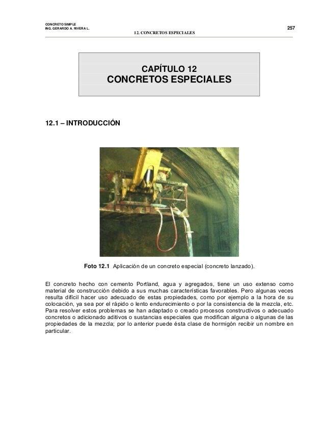 CONCRETO SIMPLEING. GERARDO A. RIVERA L.12. CONCRETOS ESPECIALES257CAPÍTULO 12CONCRETOS ESPECIALES12.1 – INTRODUCCIÓNFoto ...