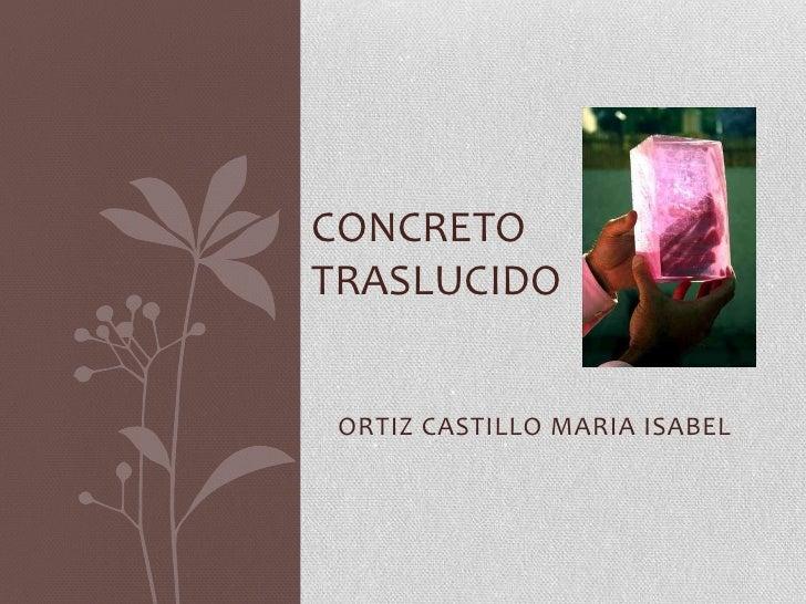 concreto traslucido concretotraslucido ortiz castillo maria isabel