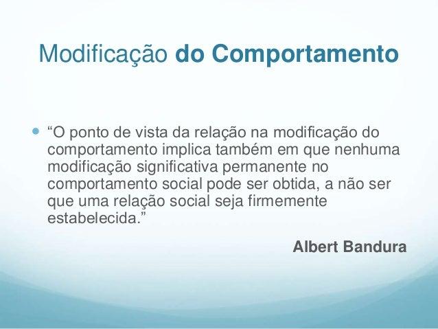 """Modificação do Comportamento  """"O ponto de vista da relação na modificação do comportamento implica também em que nenhuma ..."""
