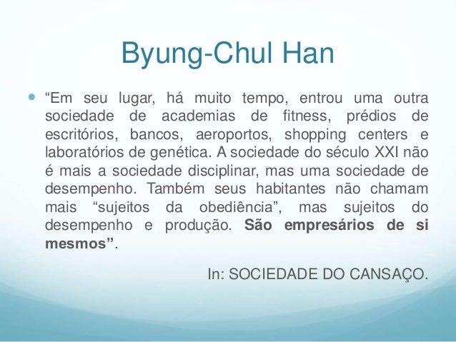 """Byung-Chul Han  """"Em seu lugar, há muito tempo, entrou uma outra sociedade de academias de fitness, prédios de escritórios..."""