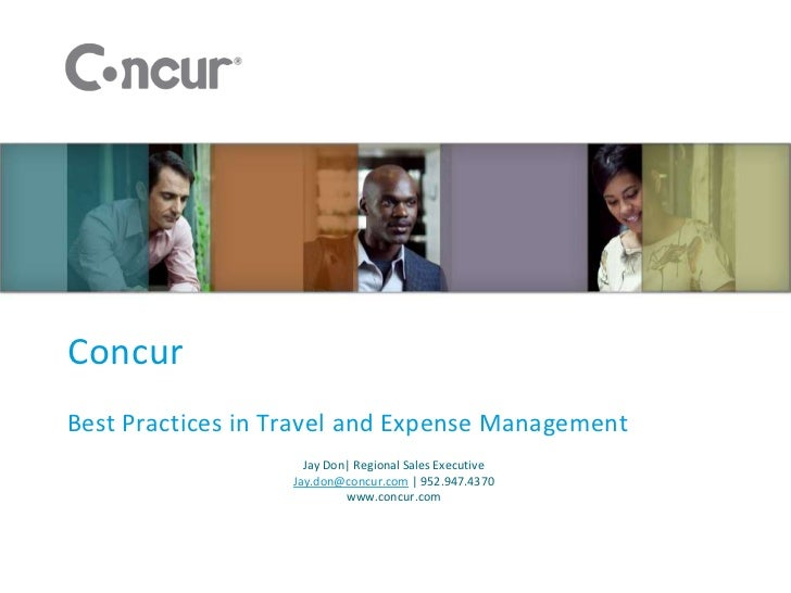 ConcurBest Practices in Travel and Expense Management                    Jay Don| Regional Sales Executive                ...