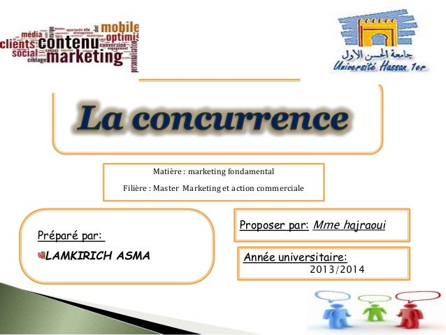 Préparé par: LAMKIRICH ASMA Proposer par: Mme hajraoui Année universitaire: 2013/2014 Matière : marketing fondamental Fili...