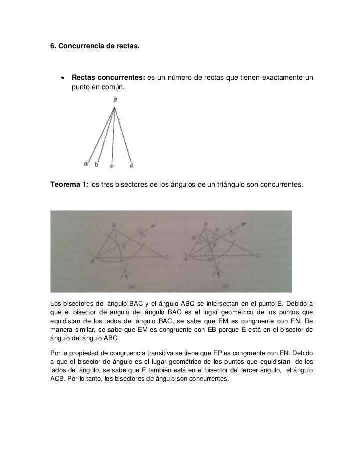 6. Concurrencia de rectas.       Rectas concurrentes: es un número de rectas que tienen exactamente un       punto en comú...