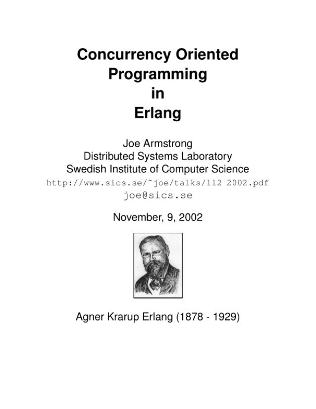 Concurrency Oriented Programming in Eflang  Joe Armstrong Distributed Systems Laboratory Swedish Institute of Computer Scie...