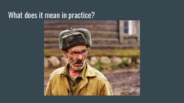 What does it mean in practice?