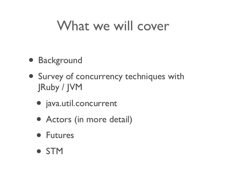 Concurrency with JRuby and the JVM Slide 2