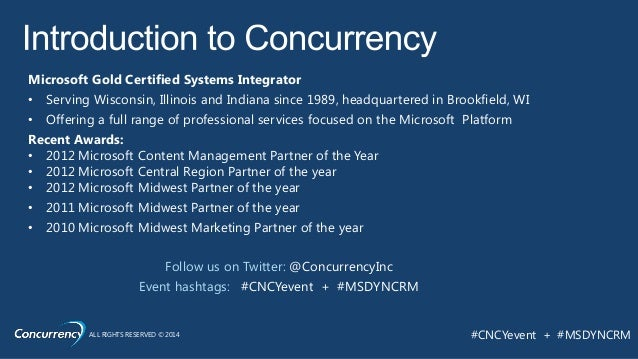 ALL RIGHTS RESERVED © 2014 #CNCYevent + #MSDYNCRM Microsoft Gold Certified Systems Integrator • Serving Wisconsin, Illinoi...