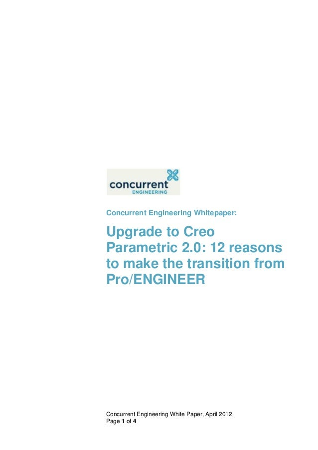 Concurrent Engineering Whitepaper:Upgrade to CreoParametric 2.0: 12 reasonsto make the transition fromPro/ENGINEERConcurre...