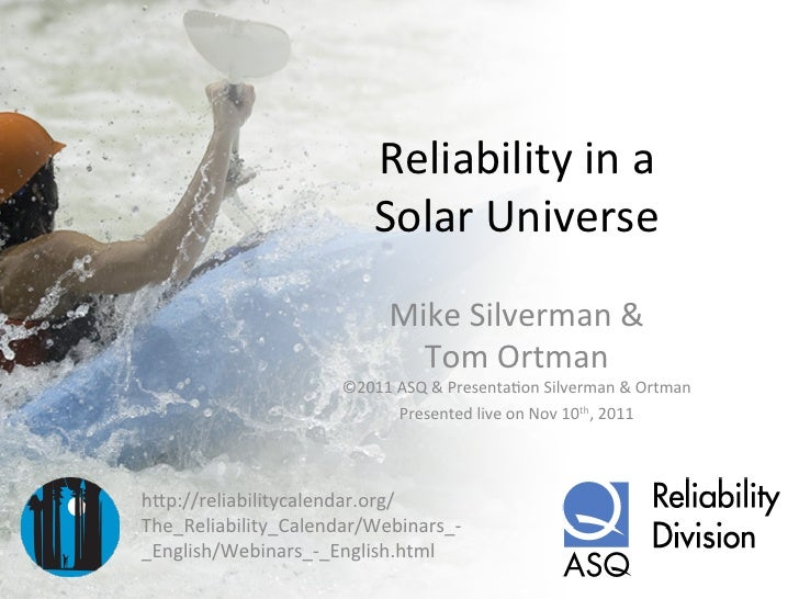 Reliability in a                              Solar Universe                                Mike Silverman ...